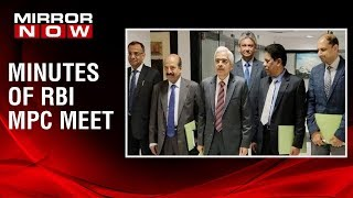 RBI releases minutes of Monetary Policy committee meeting, 'slowdown in investment activity'