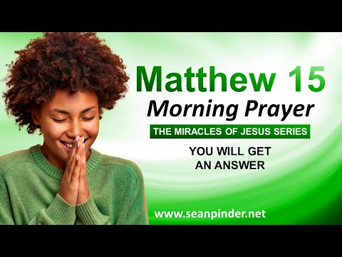 You WILL GET an ANSWER - Morning Prayer