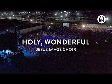 Holy, Wonderful  Jesus Image Choir  Jesus '20