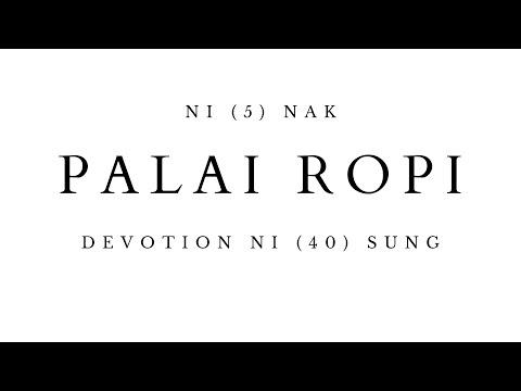 DEVOTION NI (5) NAK  PALAI ROPI