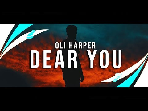 Oli Harper - Dear You (Lyrics) [1DB Release] - UCUK2pJUX92UbJkVv2qdcRsQ