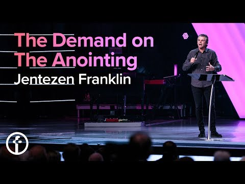 The Demand on the Anointing  Pastor Jentezen Franklin