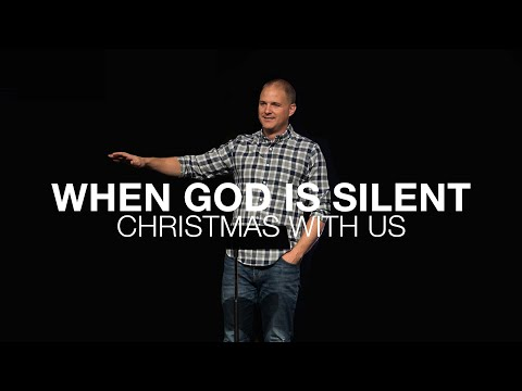 Christmas With Us  When God is Silent  Luke 1:1-27