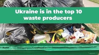 Ukraine is the top 10 waste producers
