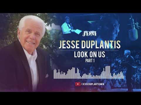 Look On Us, Part 1  Jesse Duplantis