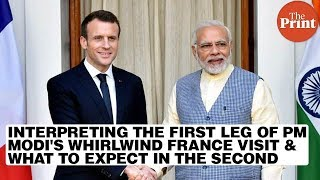 Interpreting the first leg of PM Modi's whirlwind France visit & what to expect in the second