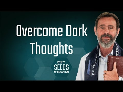 Overcome Dark Thoughts