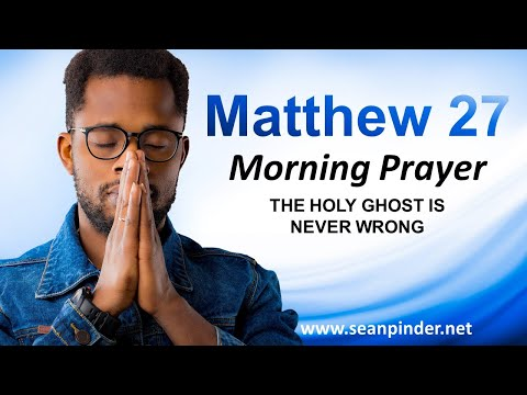The Holy Ghost is NEVER WRONG - Morning Prayer