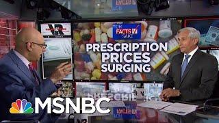 #ForFactsSake: Trump Isn't Lowering Drug Prices, They're Spiking   Velshi & Ruhle   MSNBC