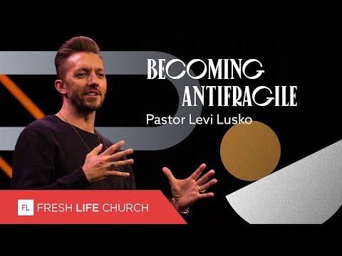 Becoming Antifragile  Pastor Levi Lusko  Not Quickly Broken, pt. 4