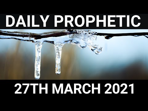 Daily Prophetic 27 March 2021 7 of 7