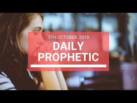 Daily Prophetic 5 October 2019   Word 6