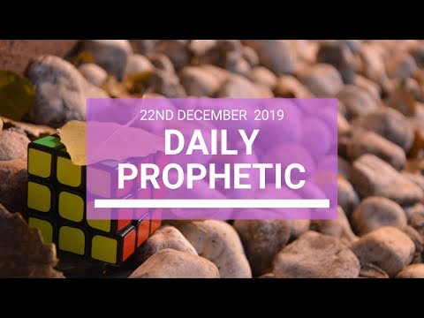 Daily Prophetic 22 December 4 of 4