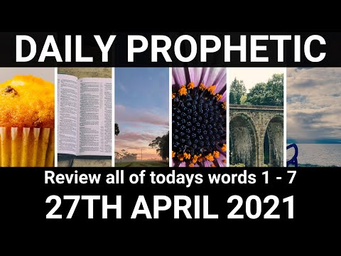 Daily Prophetic Word 27 April 2021 All