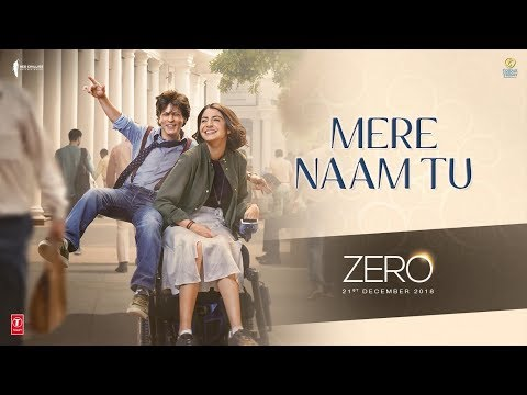 Mere Naam Tu Lyrics - Zero | Sharukh Khan | Anushka Sharma