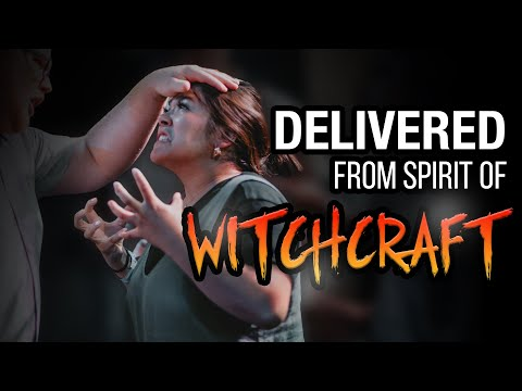 DELIVERED from Spirit of WITCHCRAFT!