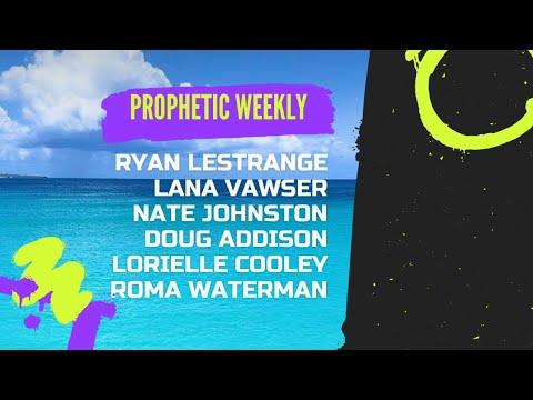 Prophetic Weekly - Ryan LeStrange Lana Vawser Nate Johnston- Doug Addison