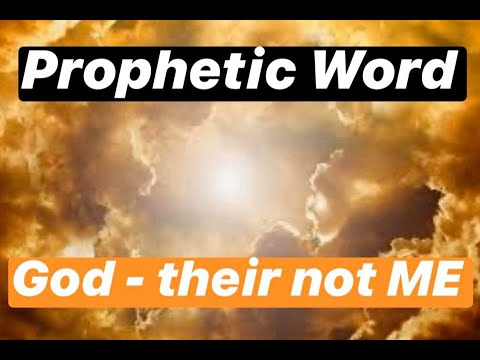Prophetic Word: They're Not Me