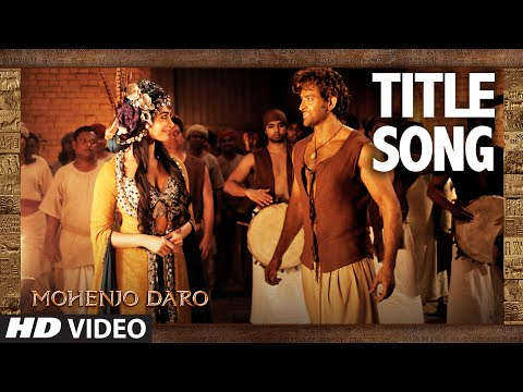 Mohenjo-Daro Lyrics (Title Song) - Arijit Singh | AR Rahman