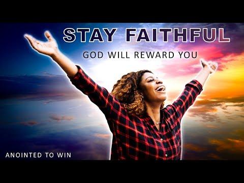 YOUR FAITHFULNESS WILL BE REWARDED - MORNING PRAYER