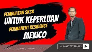 Pembuatan SKCK Untuk Keperluan Permanent Residence Mexico
