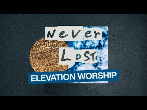 Never Lost  Official Lyric Video  Elevation Worship