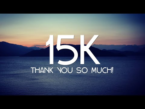 THANK YOU FOR 15k SUBSCRIBERS! - UC7HyvAyzpbtlw8nZ8a4oN1g