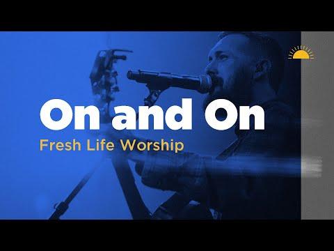 On and On // Live // Fresh Life Worship