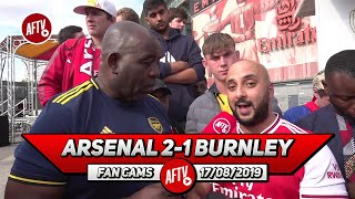 Arsenal 2-1 Burnley | We Have To Start Torreira & Pepe Against Liverpool!