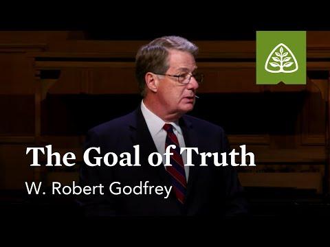 W. Robert Godfrey: The Goal of Truth