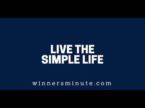 Live the Simple Life  The Winner's Minute With Mac Hammond