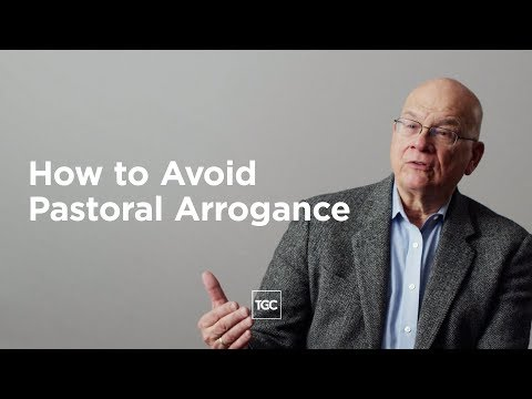 How to Avoid Pastoral Arrogance