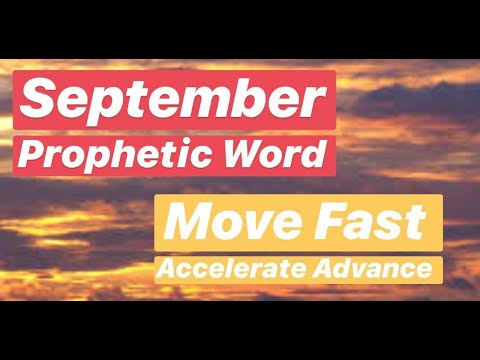September Prophetic Word - Move Fast Accelerate Advance
