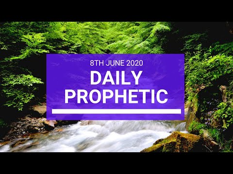 Daily Prophetic 8 June 2020 6 of 7