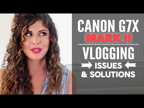 Canon G7X Mark II -  Vlogging Camera ISSUES & SOLUTIONS - UC9YTDw4Tb0onameb7cCRGXQ