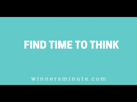 Find Time to Think // The Winner's Minute With Mac Hammond