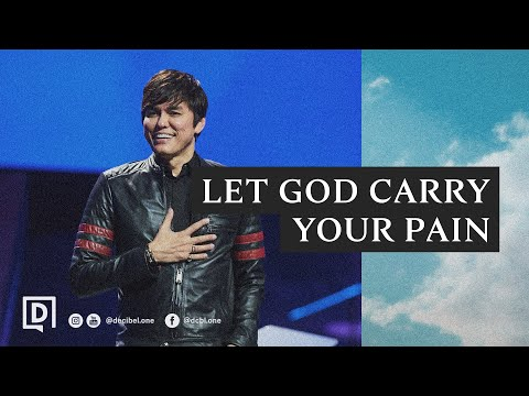 Let God Carry Your Pain  Joseph Prince