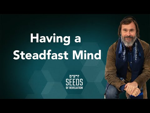 Having a Steadfast Mind