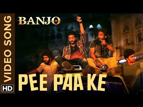 Pee Paa Ke Lyrics - Banjo   Vishal Dadlani, Nakash Aziz