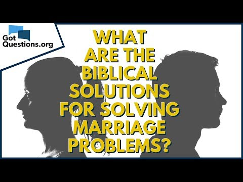 What are the biblical solutions for solving marriage problems?  GotQuestions.org