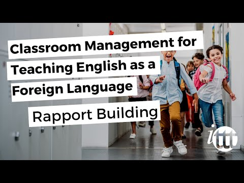 Classroom Management for Teaching English as a Foreign Language - Rapport Building