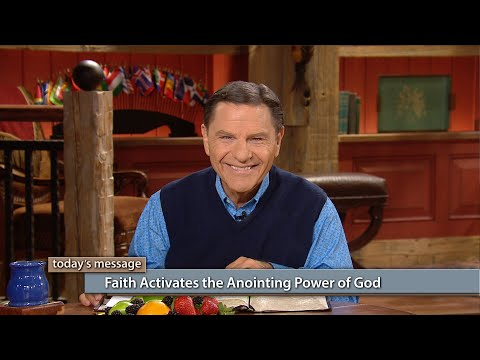 Faith Activates the Anointing Power of God