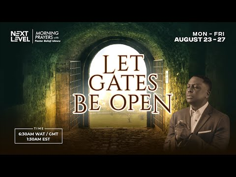Next Level Prayers  Let Gates Be Open  Pst Bolaji Idowu  23rd August 2021