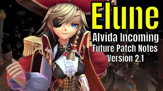 Elune: Incoming Alvida Character/Future Patch Notes Changes