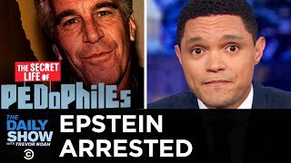 Billionaire Jeffrey Epstein Arrested for Trafficking Minors | The Daily Show