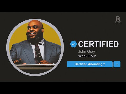 Certified Anointing 2  John Gray