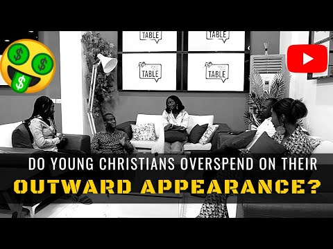 Bring It To The Table: Do Young Christians Overspend On Their Outward Appearance?