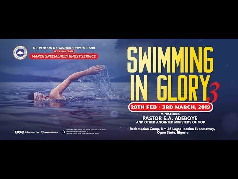 RCCG MARCH 2019 SPECIAL HOLY COMMUNION SERVICE - SWIMMING IN GLORY 3