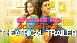 Shaadi Ke Side Effects | Theatrical Trailer ft. Farhan Akhtar & Vidya Balan