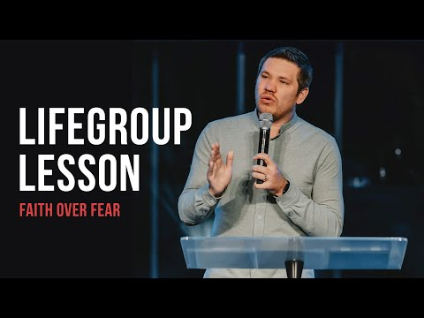 Life Group Lesson 3 - Faith Over Fear (2020)
